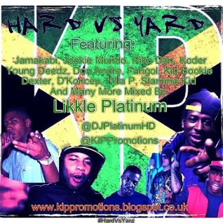 #HardVsYard Mixed By Likkle Platinum Featuring Talapaton, Koder, Fangol, Riko Dan, Don Andre & More