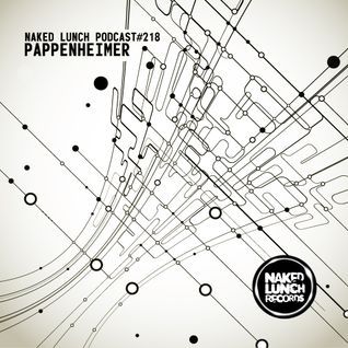 Naked Lunch PODCAST #218 - PAPPENHEIMER