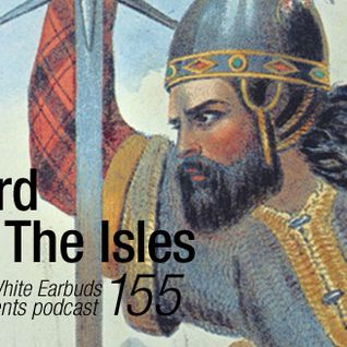 LWE Podcast 155: Lord Of The Isles