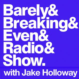 The Barely Breaking Even Show with Jake Holloway - #7 - 24/9/13