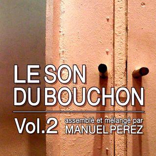 DJ MANUEL PEREZ - LE SON DU BOUCHON vol.2