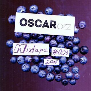 Oscar OZZ Mixtape #003 / 2015
