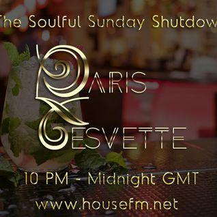 The Soulful Sunday Shutdown : Show 12 with Paris Cesvette on www.Housefm.net