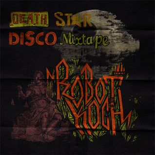 Robot Koch - Death Star Disko Mixtape (2007)
