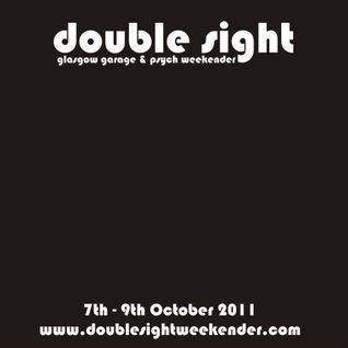 'Double Sight' Glasgow Garage & Psych Weekender (sampler mix I)