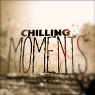 Chilling Moments