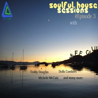 Soulful House Sessions # Episódio 3 with Jeff Calix
