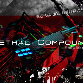 Dj Alex Strunz @ Lethal Compound - Dj Set Techno - 22-05-2014