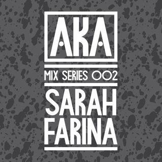 彡 ・AKAsthlm Mix Series #002 ・ Sarah Farina | 2013