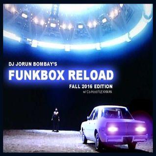 DJ JORUN BOMBAY'S FUNKBOX RELOAD - FALL 2016 EDITION - Co-Hosted by Flexxman