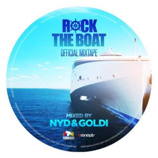 Rock The Boat Mixtape - DJ NYD and DJ GOLDI - FunkCiti 2015