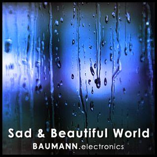 Sad & Beatiful World