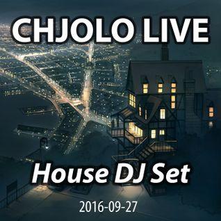House DJ Set - CHJOLO LIVE (2016-09-27)