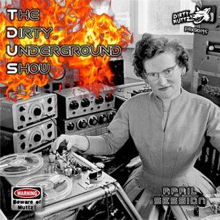 The Dirty Underground Show 04-2016