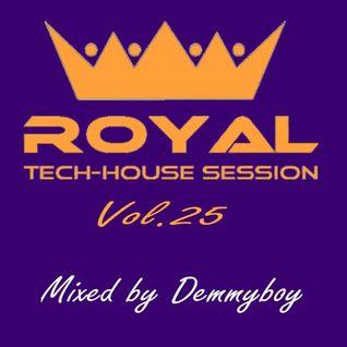 Royal Tech-House Session Vol.25 - Mixed by Demmyboy