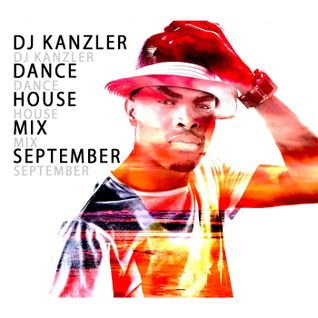 DJ Kanzler - Dance / House Mix September (Diplo, Omi, Avicii, James Hype, Justin Bieber,Felix Jaehn)