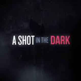 A Shot In The Dark