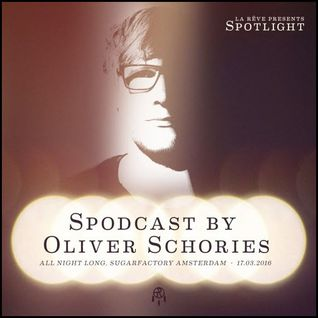 Oliver Schories - La Rêve Spodcast - March 2016