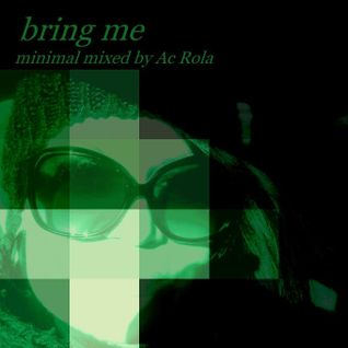 [bring me] minimal tech house //  session mixed by Ac Rola ....ENJOY