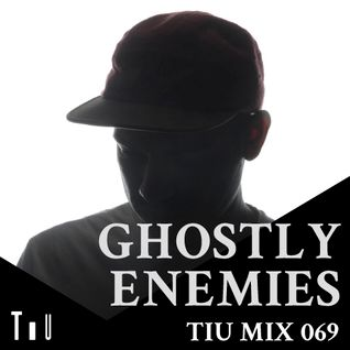 TiU Mix 69: Ghostly Enemies