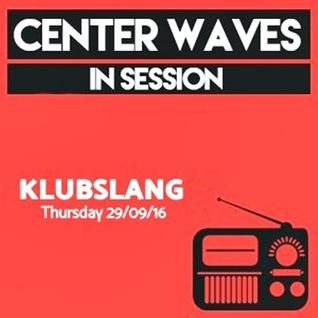 'Center Waves In Session' mixed by Klubslang [Center Waves Radio]