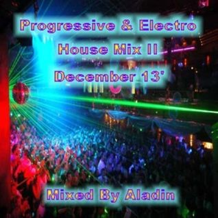 Progressive & Electro House Mix II December 13' By Aladin