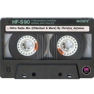 "Nitro Radio Mix ""Oldschool & More"" By Christos Antoniou"