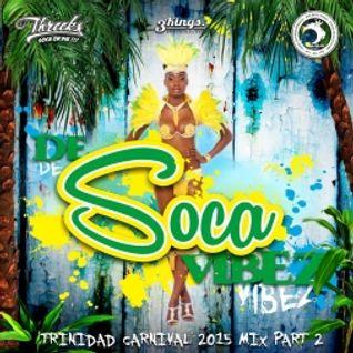 Threeks - De Soca Vibez (Pt.2) 2015
