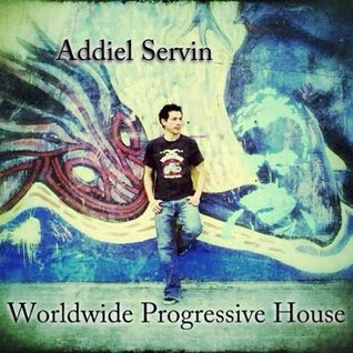 Worldwide Progressive House 013 November 2012 Mixed by Addiel Servin