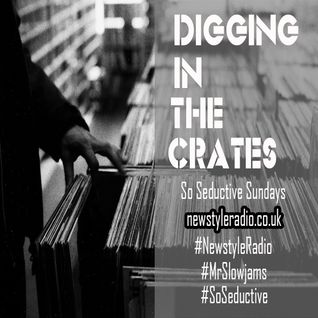 The Newstyle Radio So Seductive Sunday Show : Digging In The Crates #24