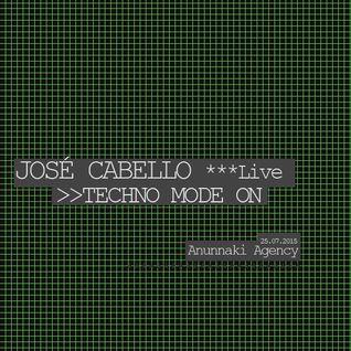 Jose Cabello (Live) @ Techno Mode On 25072015