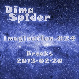 Dima Spider - Imagination #24 Breaks 2013-02-20