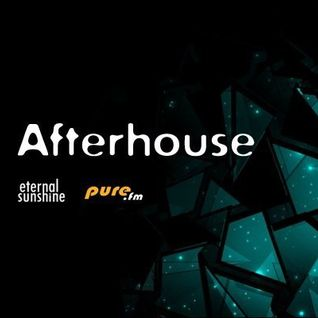 Eternal Sunshine - Afterhouse 025 [Jan 08 2015] on Pure.FM