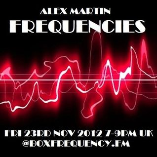 FREQUENCIES Nov 23rd 2012 on BoxFrequency.FM with Alex Martin
