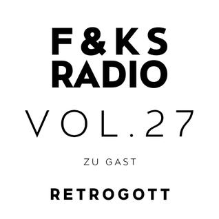 F&KS Radio Vol. 27 // RETROGOTT