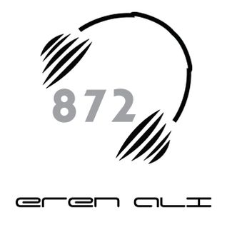 Eren Ali TASKIN presents - Studio872 Live Performance (Istanbul trance city) Podcast 07 - EDİT