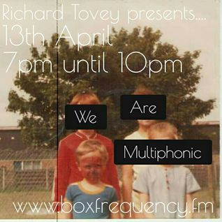 We Are Multiphonic - 13th April 2016