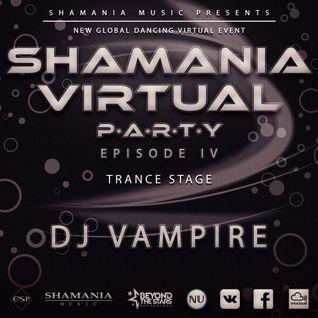 DJ Vampire - Shamania Virtual Party IV ( #Trance Stage )