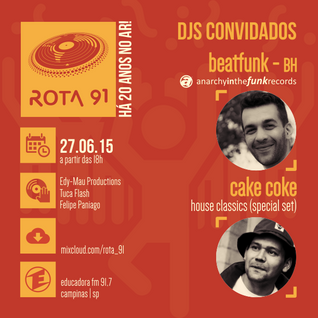 Rota 91 - 27/06/2015 Guest DJs Cake Coke and Beatfunk