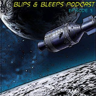 Blips & Bleeps Episode 3 (May 2015)