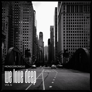 Monochronique - We Love Deep 6