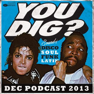 YOU DIG? DEC PODCAST 2013