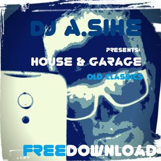 A.Sihe Presents: House & Garage Old Classics