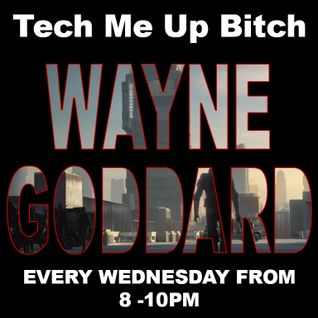 Wayne Goddard - Tech Me Up, Bitch (26-11-2014)