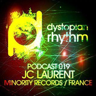 JC Laurent - Dystopian Rhythm 019 - 08-Aug-2013