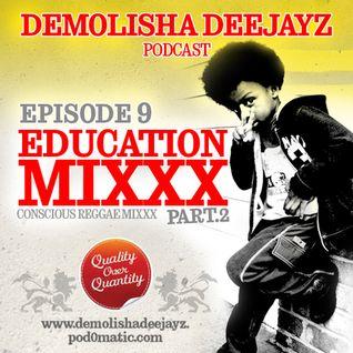 Demolisha Deejayz - Episode 9 - Education Mixxx Part.2