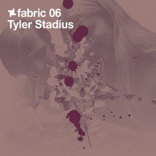 fabric 06: Tyler Stadius 30 Min Radio Mix