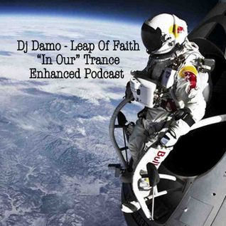 """In Our"" Trance Podcast - Leap Of Faith"