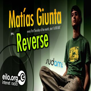Reverse 018 - Matt G. AKA Matias Giunta on Eilo Radio