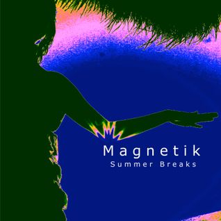 Magnetik - Summer Breaks [Mix 1]